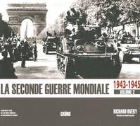 Volume 2, 1943-1945, La Seconde Guerre mondiale 1943-1945