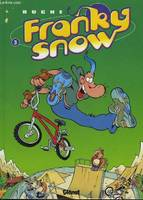 Franky Snow., 3, FRANKY SNOW - TOME 3 : FRIME CONTROLE