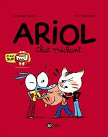 6, Ariol T6, Chat méchant