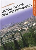 Guide Totus des pèlerinages, pour enthousiasmer nos vies