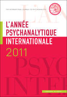 L'ANNEE PSYCHANALYTIQUE INTERNATIONALE 2011
