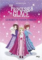 Les princesses de glace / Le secret du faucon d'argent
