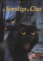 Le grimoire au rubis, cycle I, 2, Le Sortilège du Chat , Le grimoire au rubis Cycle 1 - livre 2 - Béatrice  BOTTET