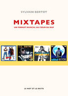Mixtapes, Un format musical au coeur du rap