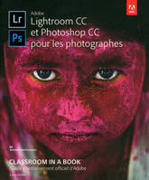 Lightroom CC et Photoshop CC Classroom in a Book