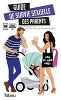 Guide de survie sexuelle des parents