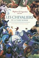 LES CHEVALIERS DE LA TABLE RONDE MYTHES&LEGENDES