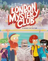 London mystery club, A mummy on the tube