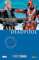 Cable & Deadpool, Tome 3 : L'effet Domino