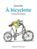À bicyclette, Un tour en France