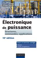 Electronique de puissance - 10e éd. - Structures, commandes, applications, Structures, commandes, applications
