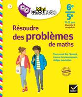 6è/5è RÉSOUDRE PBS DE MATHS, cahier de soutien en maths (cycle 3 vers cycle 4)