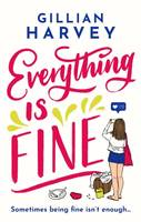 Everything is Fine, The perfect laugh-out-loud and feel-good holiday read this year!