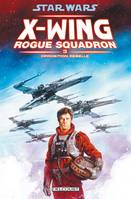 3, Opposition rebelle, Star Wars - X-Wing Rogue Squadron T03 - Opposition rebelle