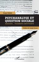 Psychanalyse et question sociale, Passages...Fragments instituants