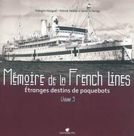 Mémoire de la French lines, Volume 3, Étranges destins de paquebots