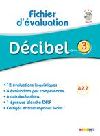 Décibel 3 Niv. A2.2 - Fichier d'évaluation + CD
