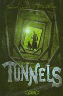 1, Tunnels