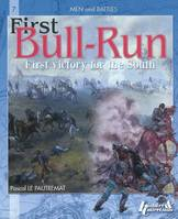 Bull Run, first victory for the South or The battle of Manassas, 21 July 1861