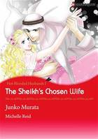 Harlequin Comics: Hot-Blooded Husbands : The Sheikh's Chosen Wife - Tome I