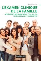 L'EXAMEN CLINIQUE DE LA FAMILLE - NOUVELLE EDITION - MODELES ET INSTRUMENTS D'EVALUATION. EDITION RE