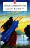 Les Dames du lac ., 3, Le Secret d'Avalon