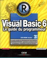 VISUAL BASIC 6 LE GUIDE DU PROGRAMMEUR