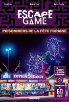 Escape game / prisonniers de la fête foraine