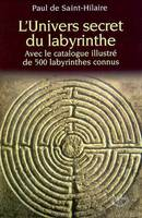 L\'univers secret du labyrinthe