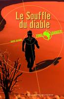 Zone Danger, I : Le Souffle du Diable