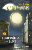 3, ORPHANS TOME 3 : Le message de la lune