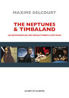 The Neptunes & Timbaland, Les beatmakers qui ont révolutionné la pop music