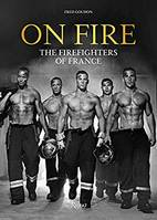 ON FIRE : THE FIREFIGHTERS OF FRANCE /ANGLAIS