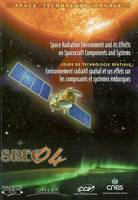 Space radiation environment and its effects on spacecraft components and systems, SREC 04