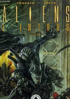Aliens, l'intrus, T. II