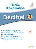 Décibel 4 Niv. B1.1 - Fichier d'évaluation + CD