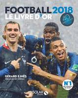 Football 2018 / le livre d'or