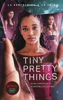 Tiny Pretty Things - édition tie-in - Le roman à l'origine de la série Netflix, La perfection a un prix