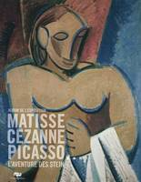 Cézanne, Matisse, Picasso / l'aventure des Stein, album : exposition, Paris, Grand Palais, du 5 octo, [exposition, Paris, Grand Palais, Galeries nationales, 5 octobre 2011-16 janvier 2012]