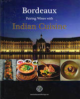 Bordeaux pairing with Indian cuisine (Anglais)