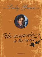 1, LADY GRACE - UN ASSASSIN A LA COUR