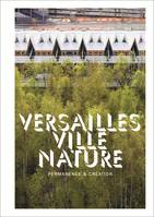 VERSAILLES VILLE NATURE - PERMANENCE & CREATION