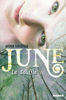 1, June / Le souffle - Manon FARGETTON