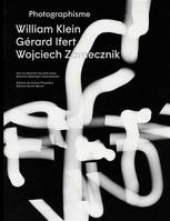 Photographisme : William Klein, Gérard Ifert, Wojciech Zamecznik