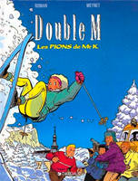 Double M., 4, Les pions de Mr K.