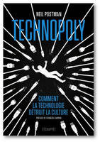 Technopoly, Comment la technologie détruit la culture