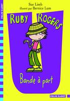 Ruby Rogers, 2 : Bande à part
