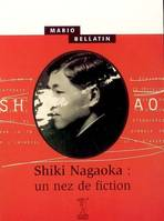 Shiki Nagaoka: un nez de fiction, un nez de fiction