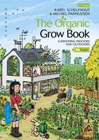 The Organic Grow Book - English Edition, Gardening Indoors and Outdoors