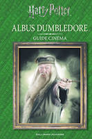 Harry Potter / Albus Dumbledore : guide cinéma